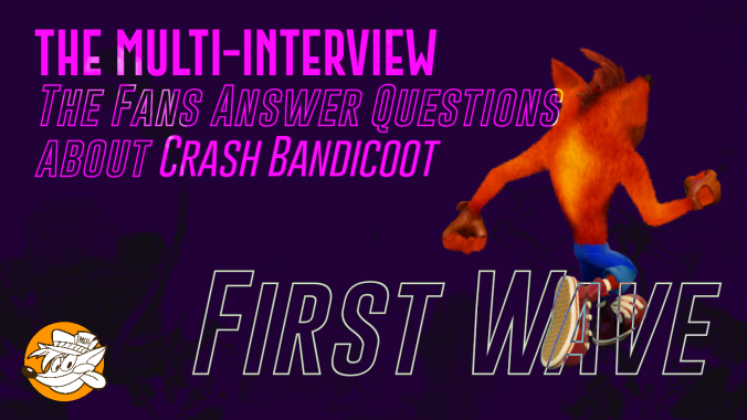Asking the fans about Crash Bandicoot (First Wave - Multi-Interview)